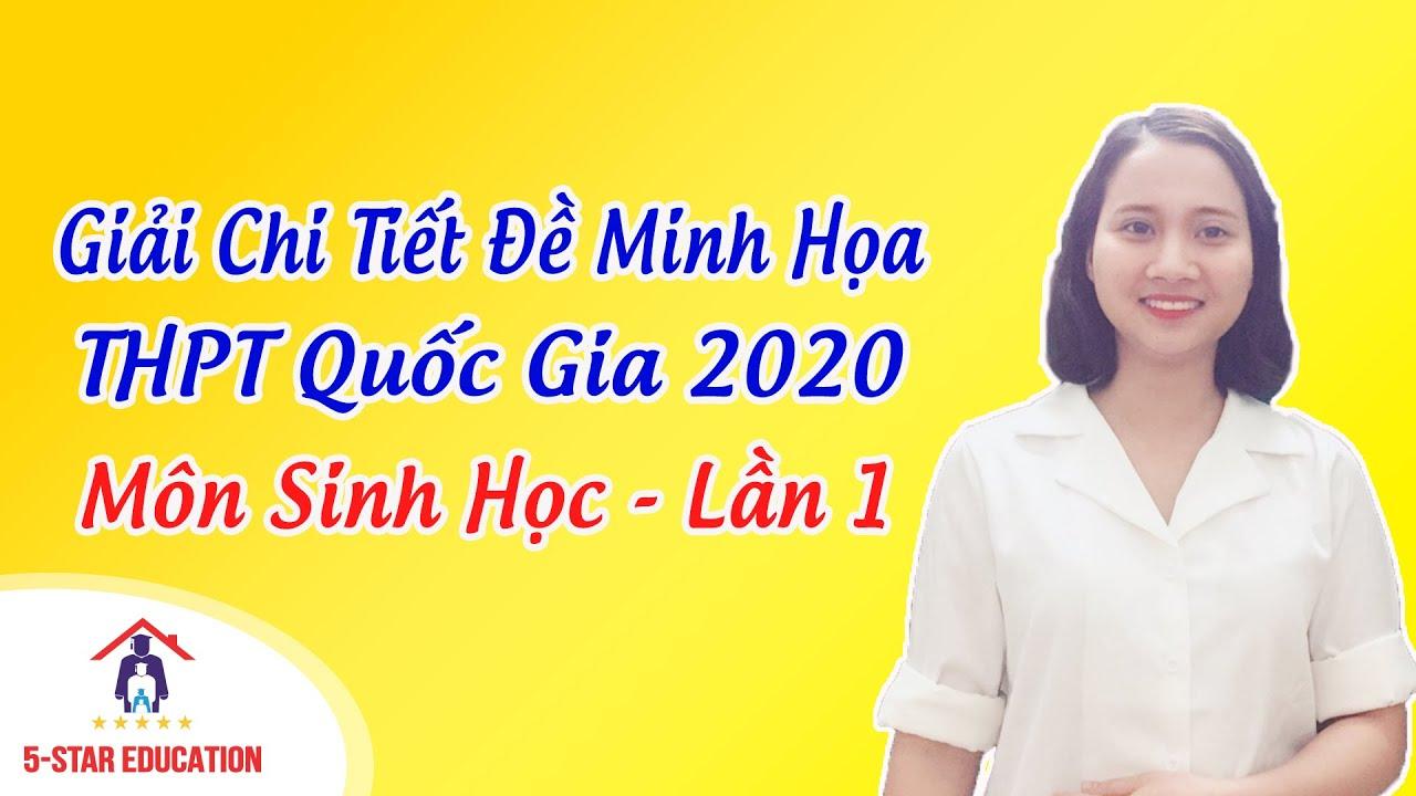CHỮA CHI TIẾT ĐỀ MINH HỌA MÔN SINH 2020 – BỘ GIÁO DỤC   Cô Mai Hiền – Lớp Ôn Thi Đại Học Môn Sinh