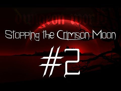 ★Dungeon World - Living Story: Stopping the Crimson Moon - Part 2★