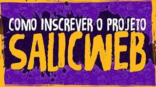 Planejamento - SALICWEB - Como Inscrever o Projeto?