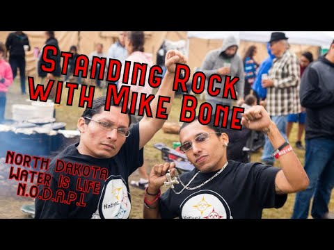NoDAPL StandingRock Camp Site with Mike Bone