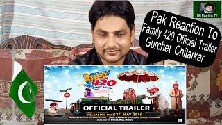 Pakistani Reaction On Family 420 (Official Trailer) Gurchet   Punjabi Comedy Movies   NH Reaction Tv