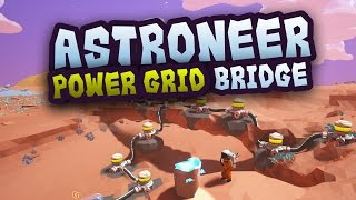 Astroneer Tutorial: Power Grid Bridge. Batteries, Solar Panels, Wind Turbines