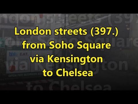 London streets (397.) - Soho Square (W1) - Kensington (SW7) - Chelsea (SW3)