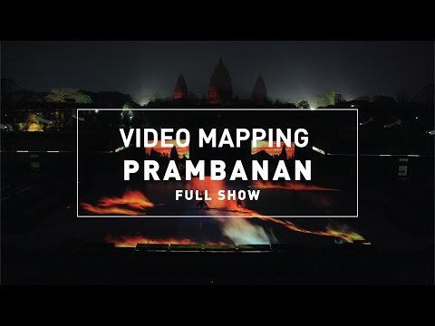 FULL SHOW   OFFICIAL VIDEO MAPPING PRAMBANAN FULL VERSION