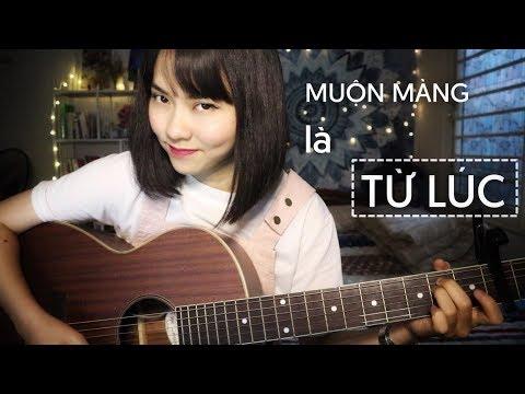 MUỘN MÀNG là TỪ LÚC | Ngô Lan Hương Cover