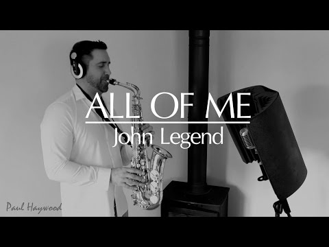 ALL OF ME by John Legend - 🎷 Sax Cover 🎷 by Paul Haywood