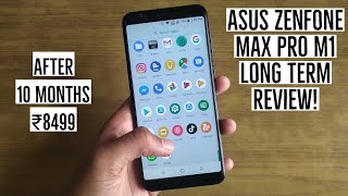 Asus Zenfone Max Pro M1 Long Term Review After 10 Months Now ₹8499!