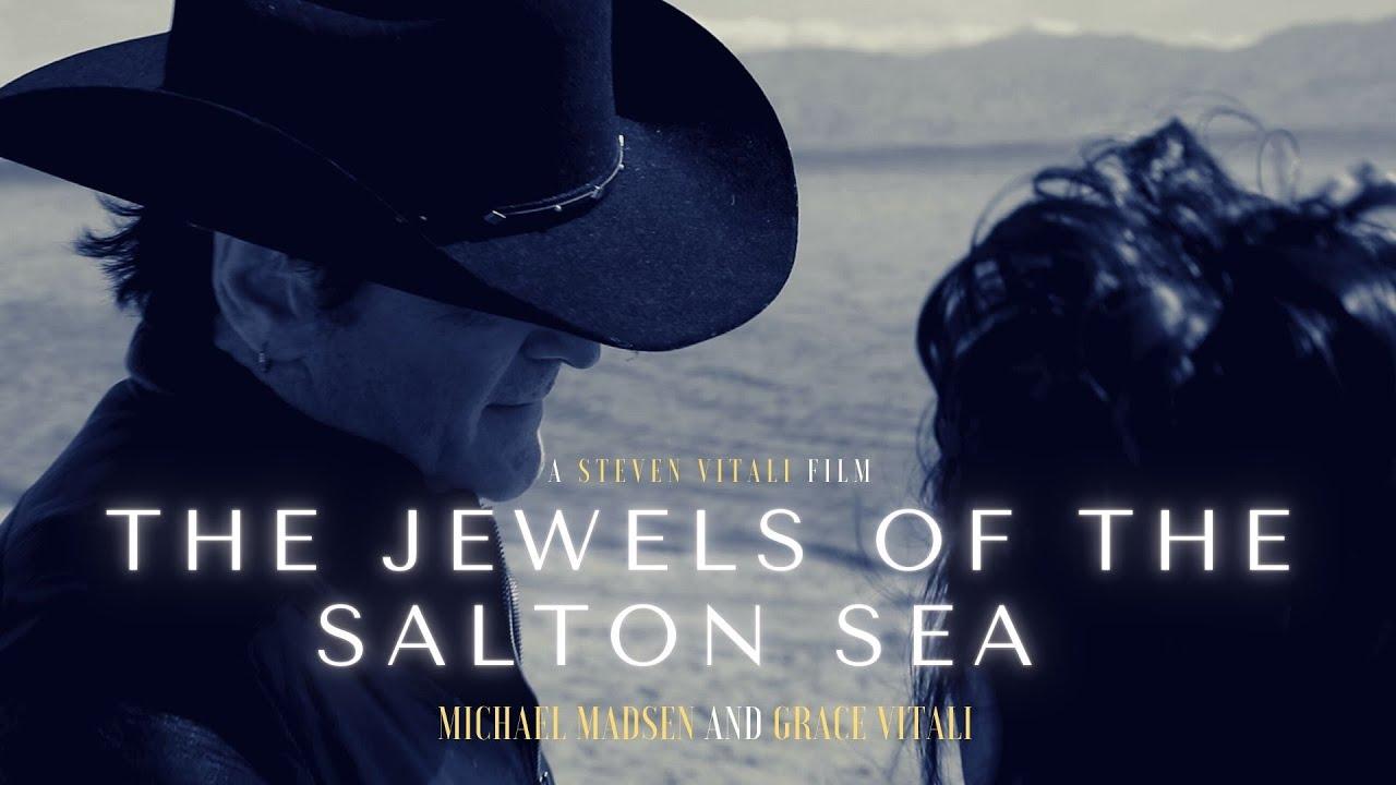 AWARD WINNING OFFICIAL TRAILER 2021 Michael Madsen Grace/Steven Vitali The Jewels of the Salton Sea