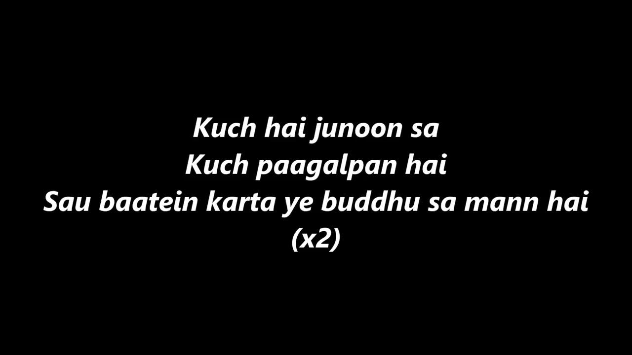 Kuchh Junun Sa Kuchh Pagalpan Hai Youtube