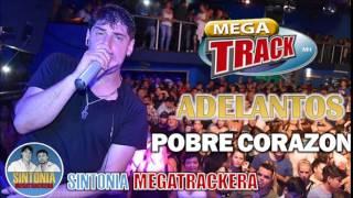07 MEGA TRACK - POBRE CORAZON