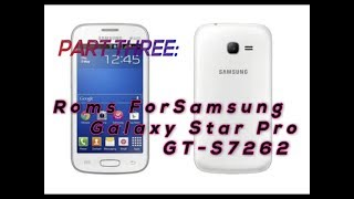 Roms for Samsung Galaxy Star Pro GT-S7262 Part(3)