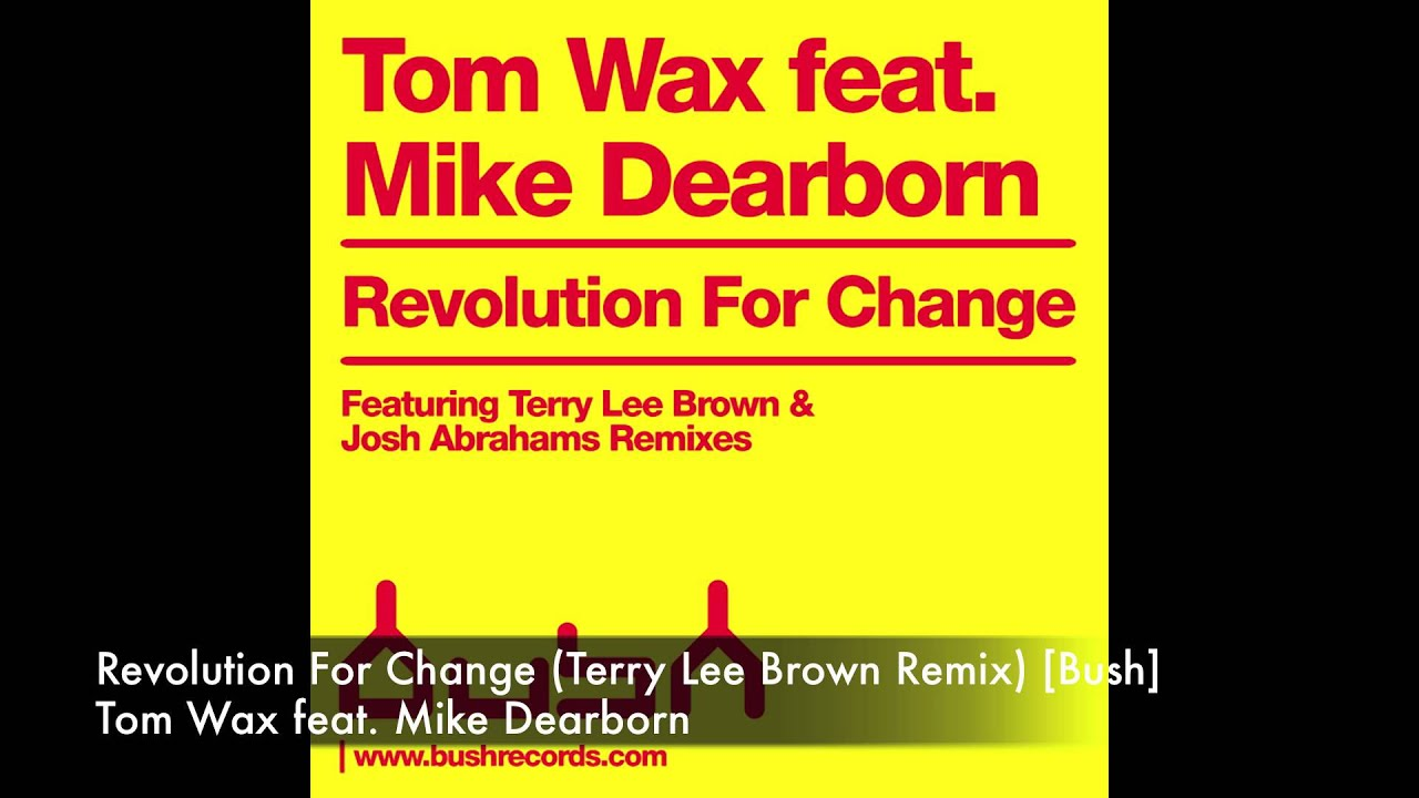 Tom Wax Feat. Mike Dearborn - Revolution For Change