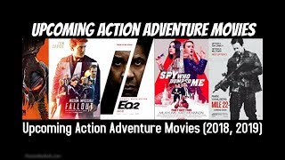Upcoming Action Adventure Movies (2018, 2019)