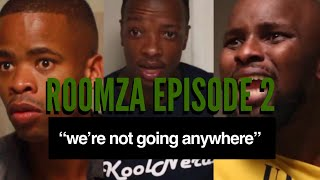 Download Skits By Sphe Comedy - Roomza Episode 2 - 'We're Not Going Anywhere' (Skits By Sphe)
