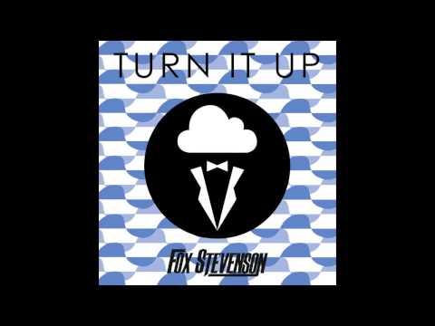 Fox Stevenson - Turn It Up (Higher)