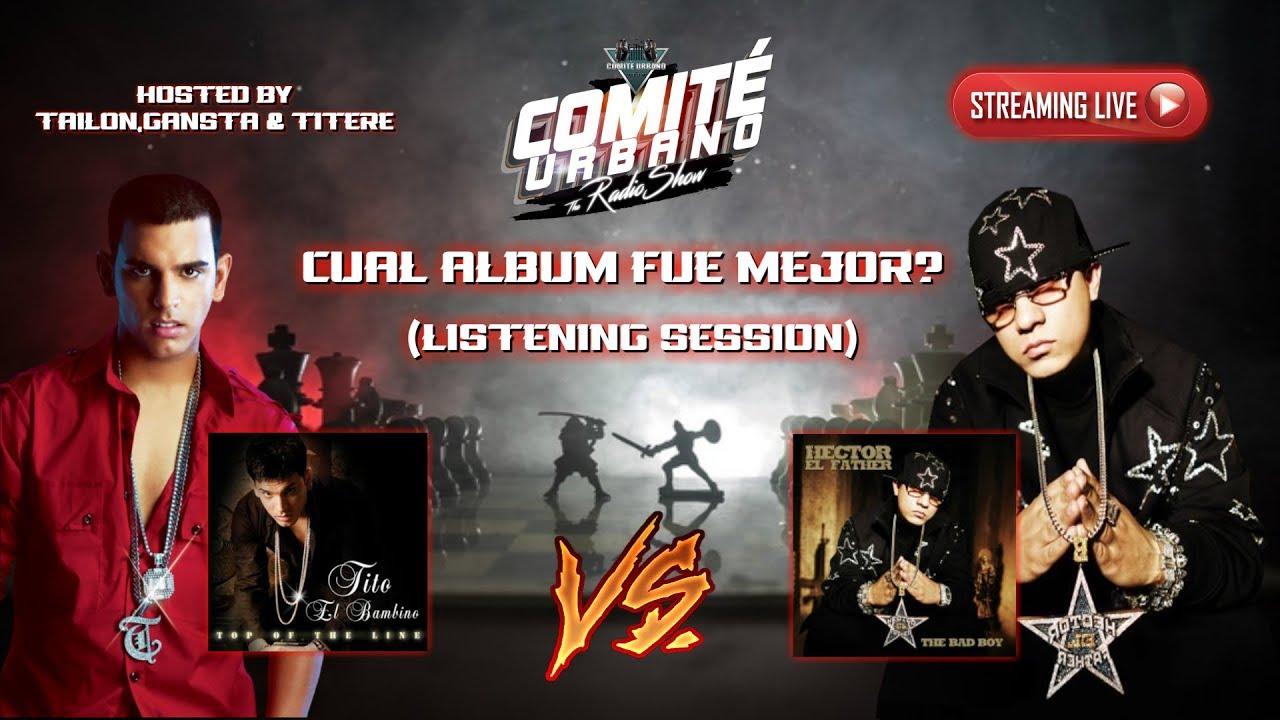 TITO EL BAMBINO Top Of The Line Vs HECTOR EL FATHER The Bad Boy | CUAL ES MEJOR? - Listening Session