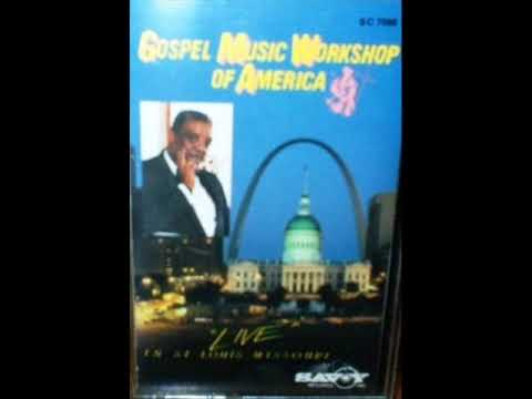 *Audio* If I Can't Say A Word: The Gospel Music Workshop of America