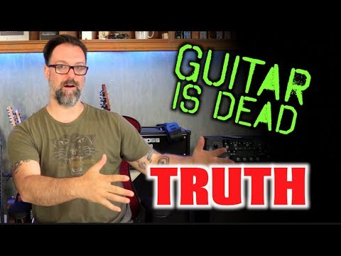 The Truth - Guitar is NOT dead