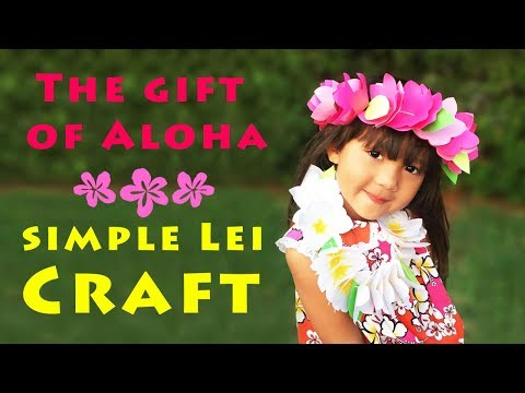 The Gift Of Aloha - A Simple Paper Lei Craft