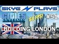 Cities: Skylines Building London #51 ►The Circle Line - Part 2◀ Gameplay  [60 FPS]