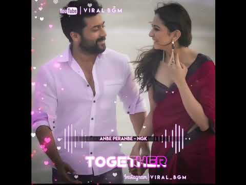 ngk-|anbe-peranbe-song-status-ringtone-|ngk-songs-|ngk-what's-app-status-video-|viral_bgm