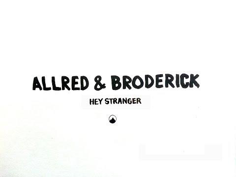 Allred & Broderick - Hey Stranger [Lyric Video]