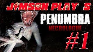 PENUMBRA NECROLOGUE (Amnesia: The Dark Decent MOD) Commentary | Gameplay, Playthrough | Part 1