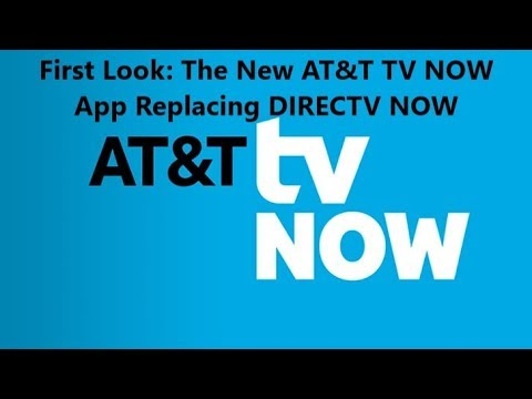First Look: The New AT&T TV NOW App Replacing DIRECTV NOW