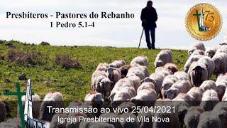 Presbíteros - Pastores do Rebanho - 1 Pedro 5.1-4