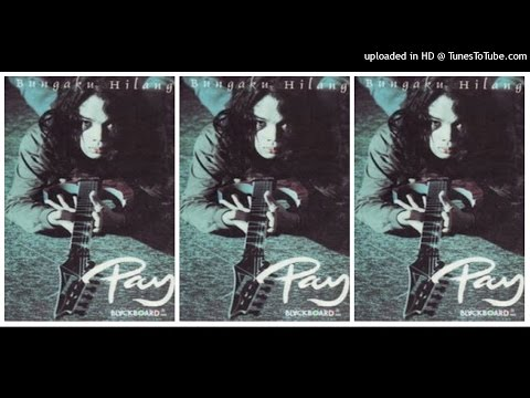 Pay - Bungaku Hilang (1997) Full Album