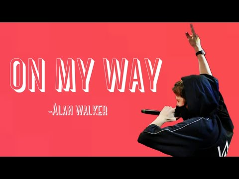 Alan Walker - On My Way - (Lyrics) #Alanwalker #Pubg ...