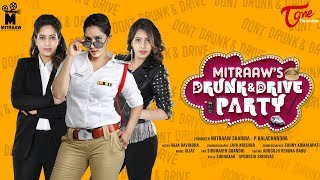 Mitraaw's DRUNK & DRIVE PARTY | Official Music Video 2018 | Balachandra, Raja Ravindra | TeluguOne