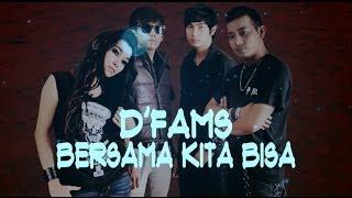 D'Fams Bersama Kita Bisa / lirik video