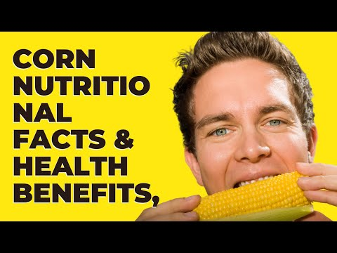 Corn Nutritional Facts & Health Benefits,