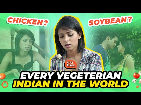 Every Vegetarian In The World #BeingIndian