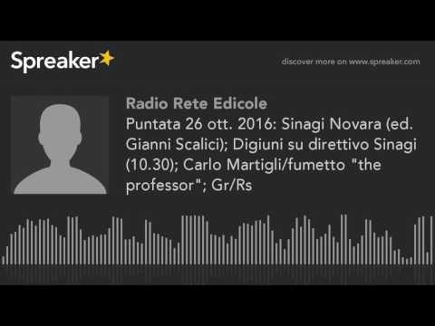 Puntata 26 ott. 2016: Sinagi Novara (ed. Gianni Scalici); Digiuni su direttivo Sinagi (10.30); Carlo