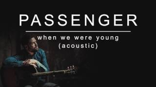 [3.31 MB] Passenger | When We Were Young (Acoustic) (Official Album Audio)