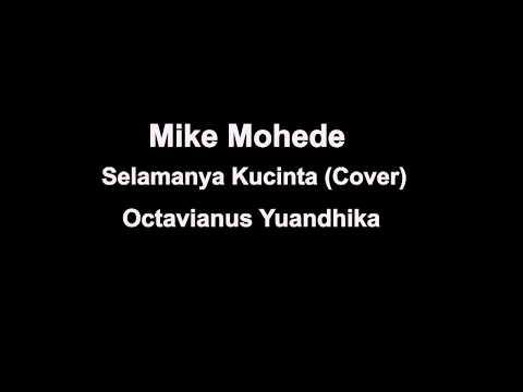 Mike Mohede Selamanya Kucinta (Cover)