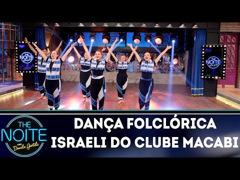 Dança Folclórica Israeli do Clube Macabi | The Noite (11/09/18)