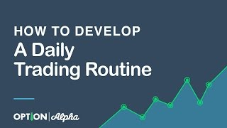 How to Develop A Daily Trading Routine