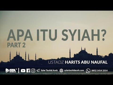 Apa Itu Syiah [PART 2] - Ustadz Harits Abu Naufal