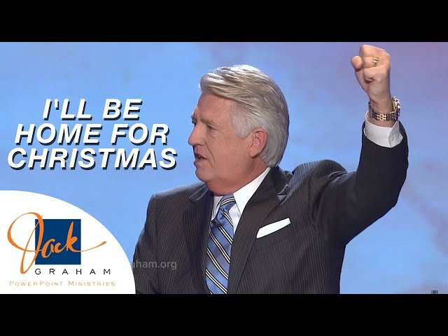 I'll Be Home for Christmas | PowerPoint Ministries with Dr. Jack Graham