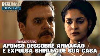 ÉRAMOS Seis AFONSO Descobre Farsa de SHIRLEY e a expulsa de CASA.