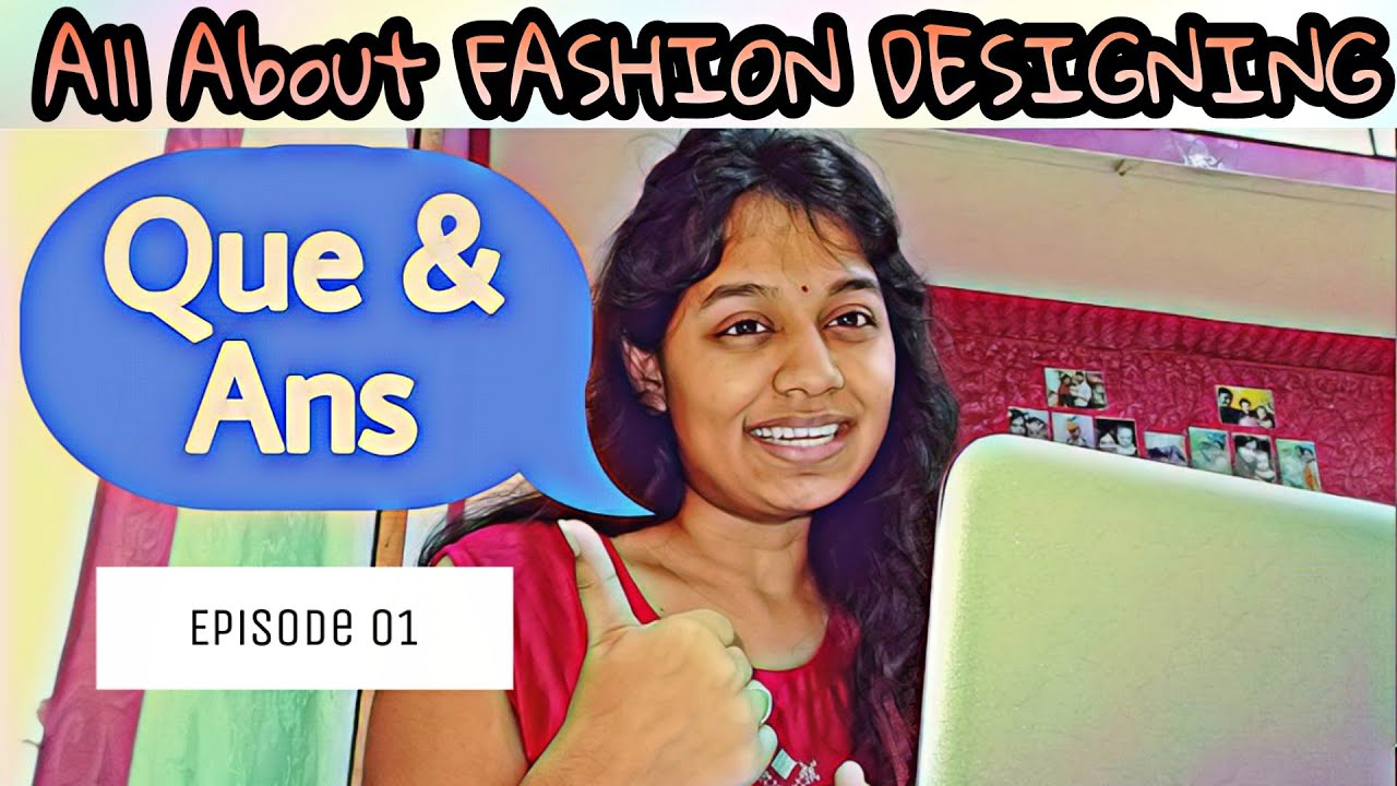 Que Ans All About Fashion Designing Episode 01 Syllabus Admission Fees Nift Aishwarya Wagh Youtube