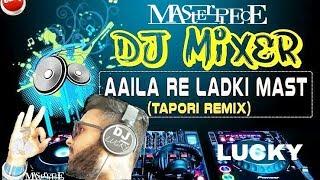Video Aila re ledki mast mast Aila re Dj Mix MASTERPIECE download MP3, 3GP, MP4, WEBM, AVI, FLV Juli 2018
