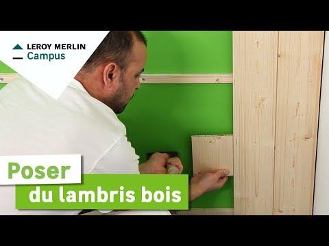 Comment Poser Du Lambris Bois Leroy Merlin Youtube
