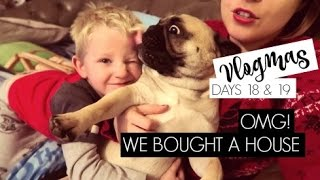 VLOGMAS DAYS 18 & 19 / OMG! We Bought A House