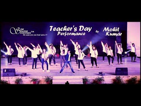 Teacher's day dance'17 by Mohit kumar (SOUL DANCE INSTITUTE)