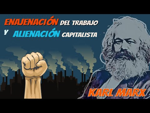 Enajenación del TRABAJO y ALIENACIÓN en la sociología de Karl MARX