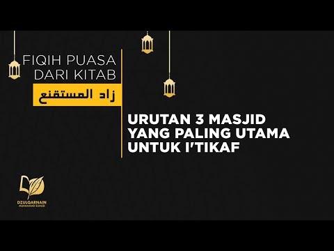 61. Urutan 3 Masjid Yang Paling Utama Untuk I'tikaf - FIkih Puasa Dari Zadul Mustaqni'